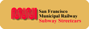 San Francisco Municipal Railway Subway Streetcars